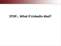 What if LinkedIn died